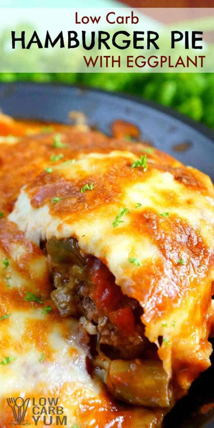 A delicious low carb gluten free hamburger pie casserole featuring eggplant. This hamburger pie has a pizza like topping that your family will love. | LowCarbYum.com