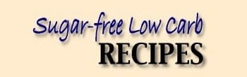 Sugar-Free Low Carb Recipes