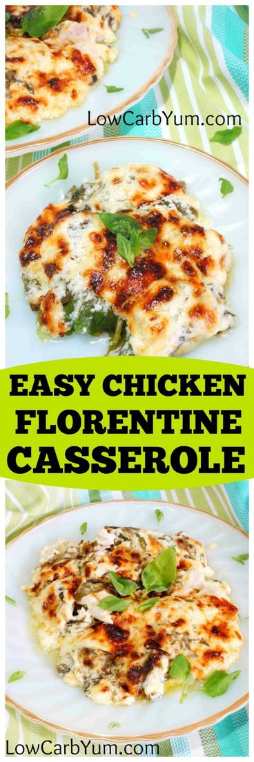 This easy chicken florentine casserole is quick and easy to prepare. It's a creamy blend of cut chicken, spinach and Parmesan cheese. | LowCarbYum.com