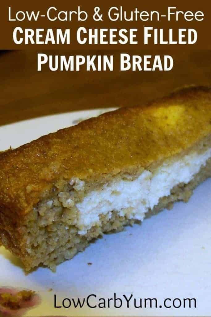 A delicious cream cheese filled pumpkin bread. This gluten free pumpkin bread has a sweet and creamy filling made with cream cheese. It's a fabulous treat. | LowCarbYum.com
