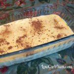 Tiramisu Made Low Carb and Gluten Free