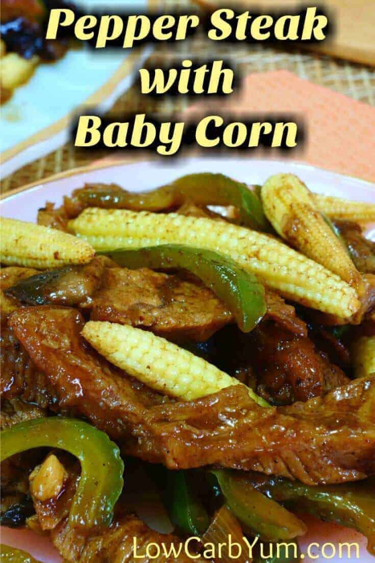 A quick and easy pepper steak low carb beef stir fry dinner with optional baby corn. It's a simple meal that great for busy weeknights.