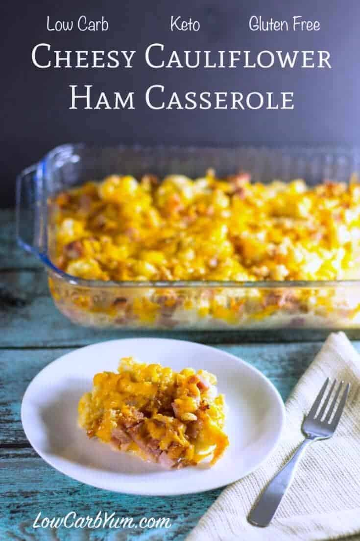 A delicious cheesy low carb cauliflower casserole that's super easy to prepare. And, it's the perfect way to repurpose leftover ham.   LowCarbYum.com