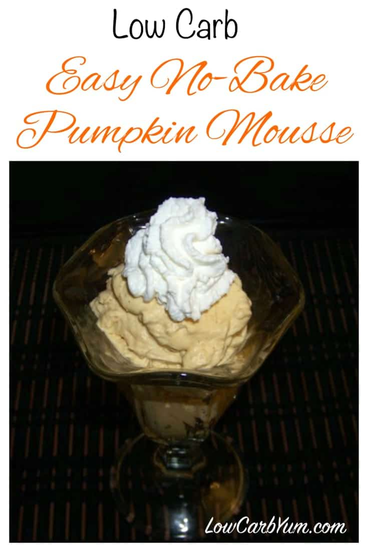 A quick to make low carb pumpkin mousse. Serve this pumpkin mousse as is or added to a low carb pie crust to make a tasty no bake pie.