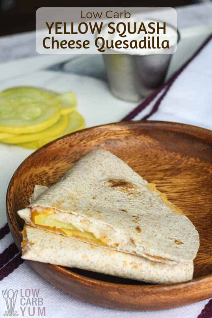 Easy yellow squash low carb quesadilla recipe. #lowcarb #yellowsquash #summersquash #weightwatchers #atkins #southbeach #cheese | LowCarbYum.com
