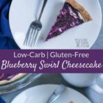 Gluten free low carb blueberry swirl cheesecake recipe
