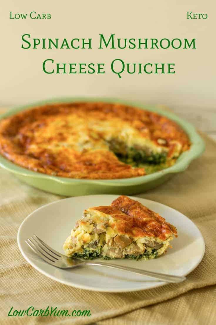 keto low carb spinach mushroom cheese quiche recipe