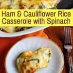 Ham and Cauliflower Rice Casserole with Spinach Recipe