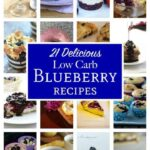 Pin Text 21 Delicious Low Carb Blueberry Recipes