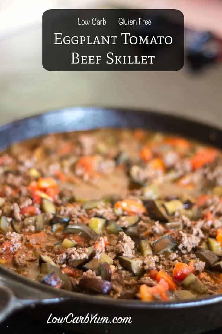 Low carb eggplant tomato ground beef skillet recipe
