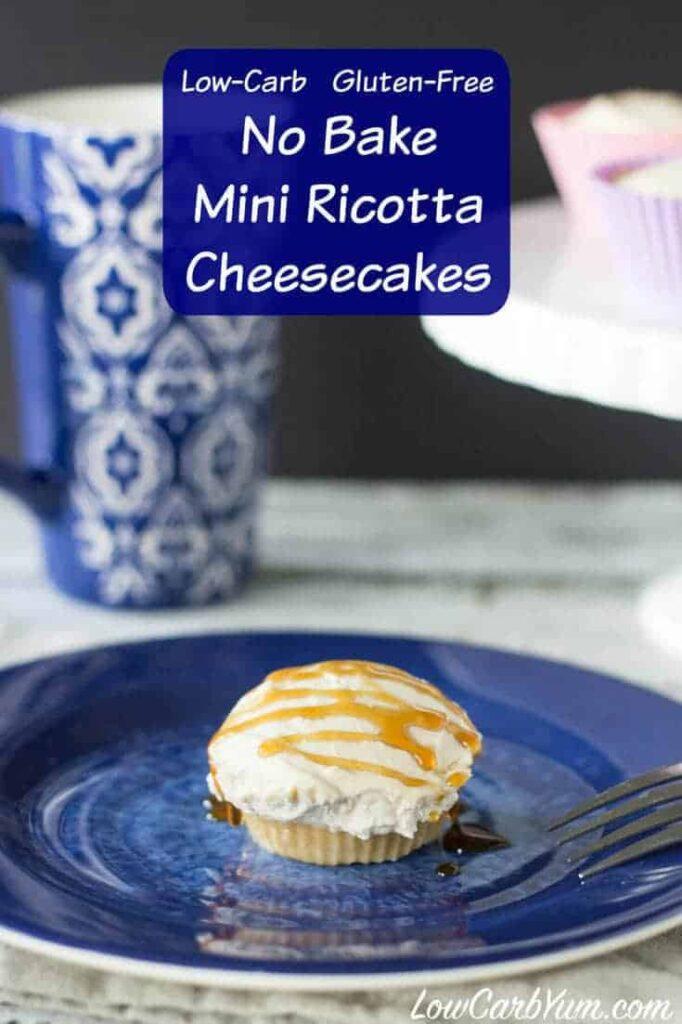 Low carb gluten free no bake mini ricotta cheesecakes