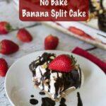 No bake banana split cake cheesecake