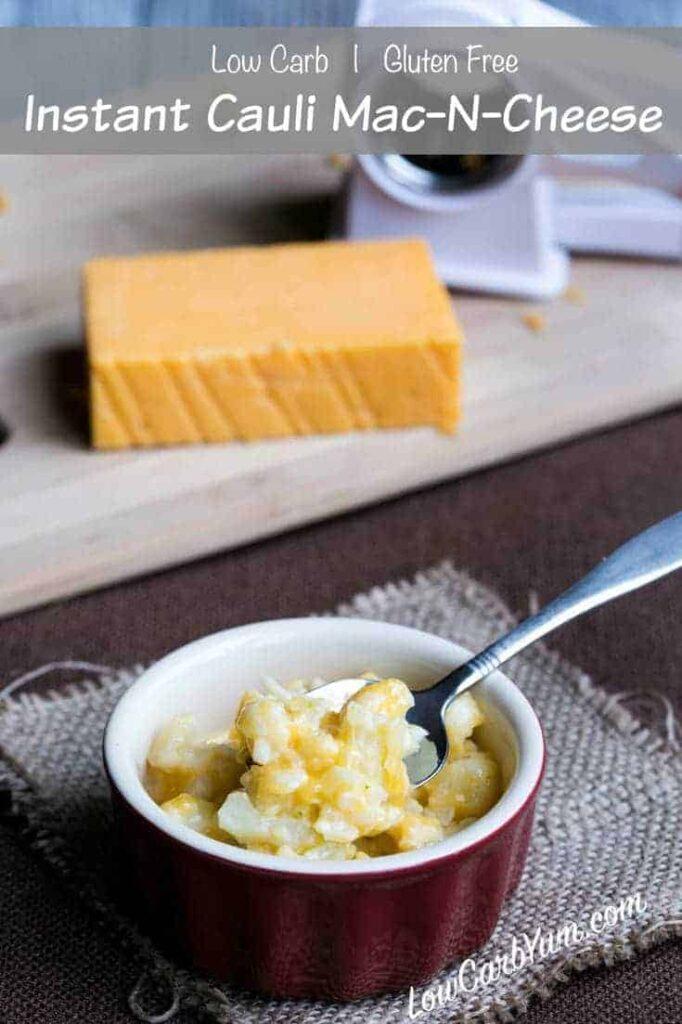 Instant low carb gluten free cauliflower mac-n-cheese
