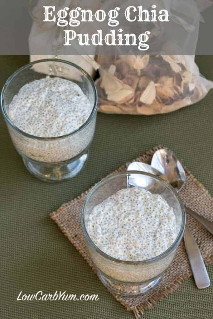 Do you enjoy eggnog over the holidays? Why not make it a little healthier by making low carb eggnog chia pudding? It's so easy to make.