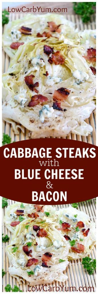 Yummy low carb grilled cabbage steaks with blue cheese and bacon. A simple recipe that cooks up in no time on the grill or in a pan on the stove. | LowCarbYum.com