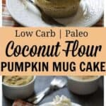 Quick and easy low carb coconut flour paleo pumpkin mug cake. #lowcarb #keto #paleo #mugcake #pumpkin #Atkins #weightwatchers