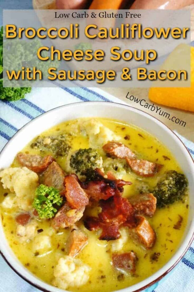 Broccoli cauliflower soup with cheese sausage and bacon