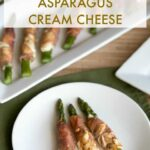 Prosciutto wrapped asparagus cream cheese appetizer