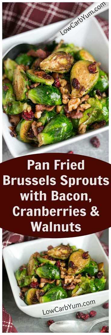 Try these low carb pan fried brussels sprouts with bacon, cranberries and chopped walnuts. Makes a perfect low carb side dish! | LowCarbYum.com