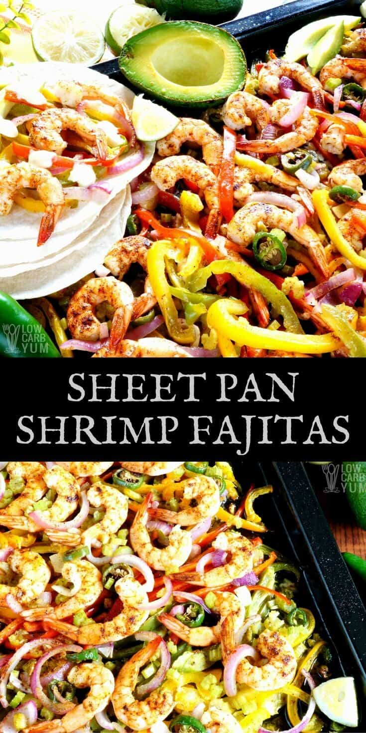 The easiest way to make low carb fajitas is baking the meat and vegetables on a sheet pan. Here's a simple recipe for shrimp fajitas. | LowCarbYum.com
