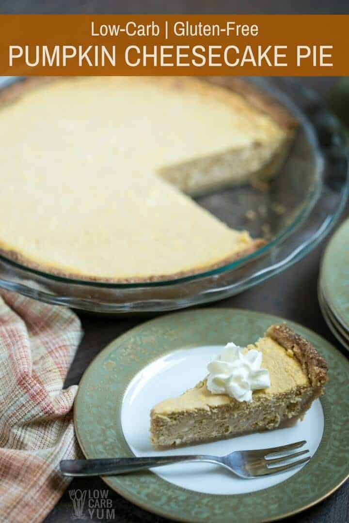 Gluten free low carb pumpkin cheesecake pie recipe