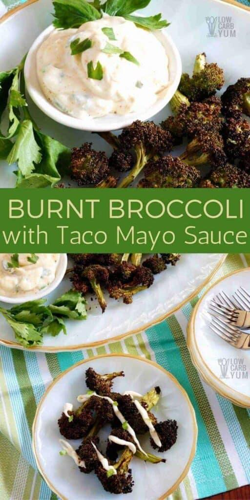 Burnt broccoli with taco mayo sauce