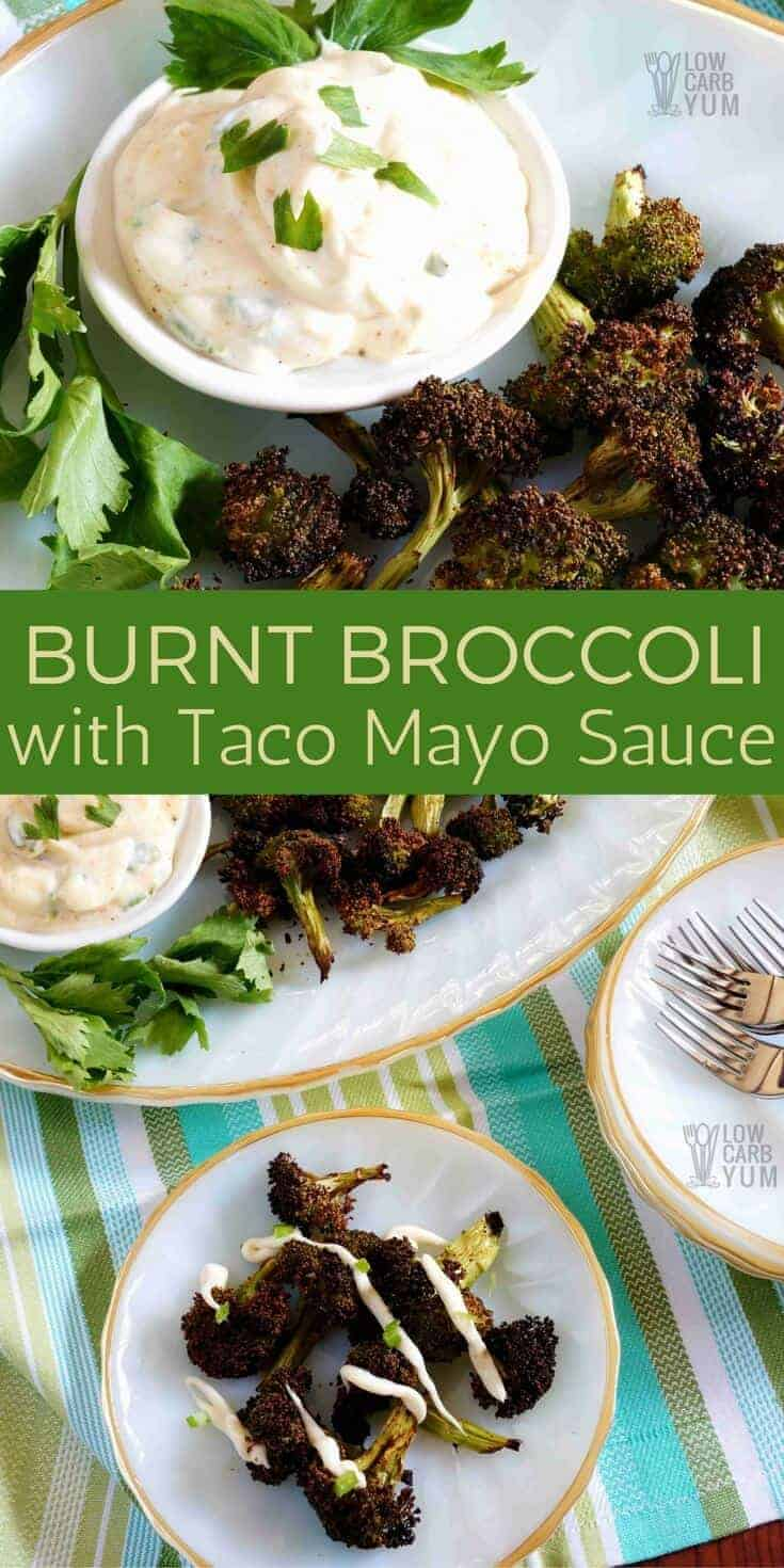 Burning vegetables may sound like a mistake, but burnt broccoli has become very popular. Pair it with a tasty taco mayo sauce for a fantastic low carb keto appetizer! #lowcarb #keto #ketorecipe | LowCarbYum.com