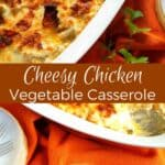 Cheesy Chicken Vegetable Casserole