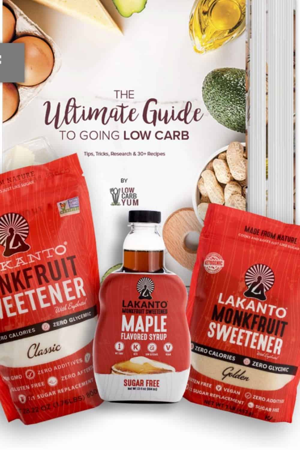 The Ultimate Guide to Going Low Carb Yum and Lakanto Sweetener and maple syrup