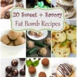 titled photo collage (and shown) 20 Sweet and Savory Fat Bomb Recipes