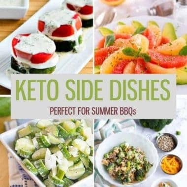 Keto Side Dishes to go with Summer BBQs