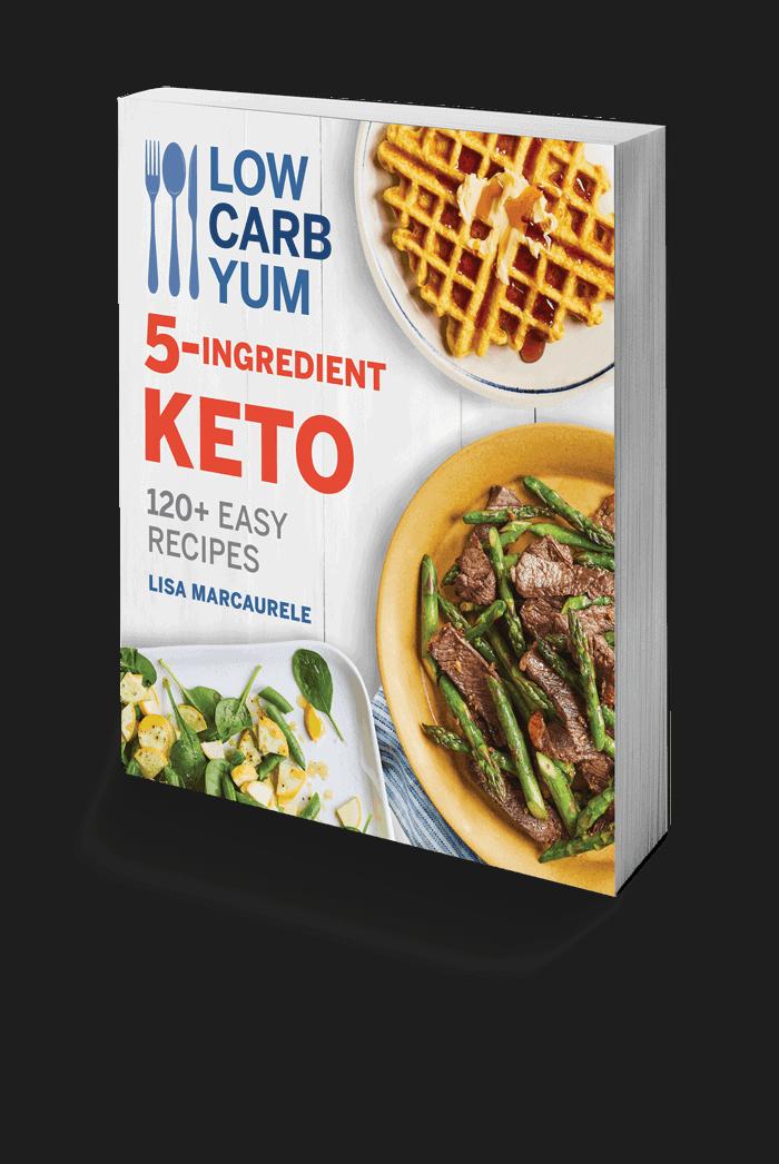 Low Carb Yum 5-Ingredient Keto Cookbook