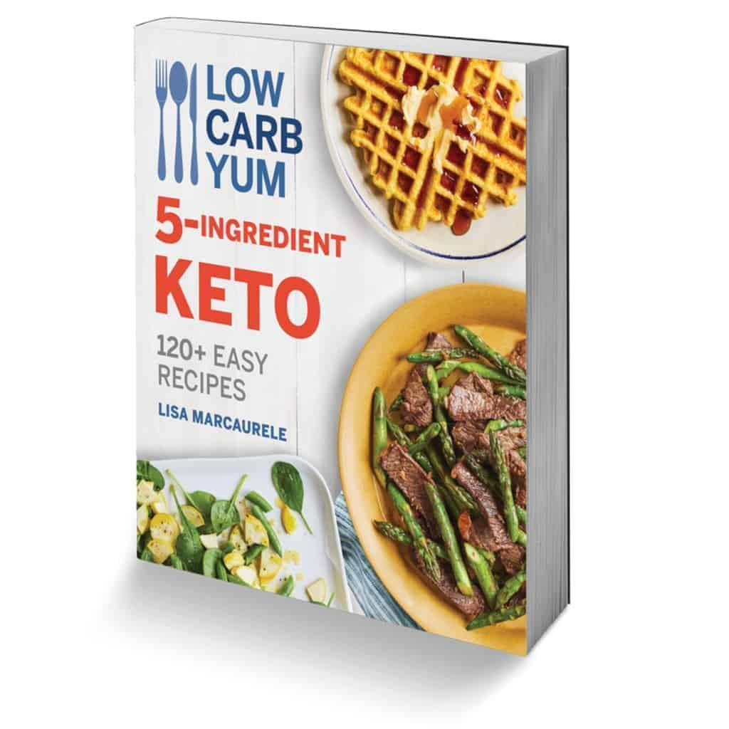 Low Carb Yum 5-Ingredient Keto Cookbook