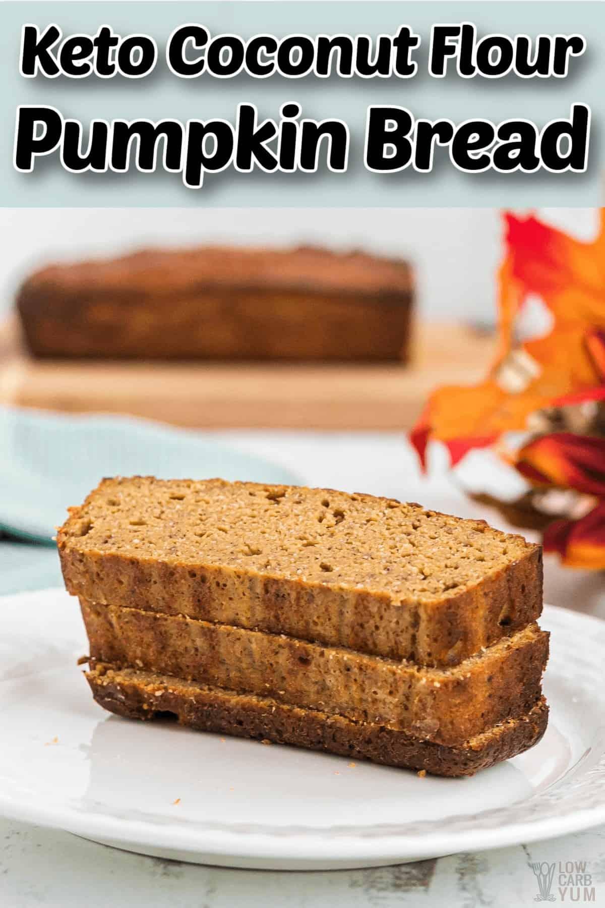 keto coconut flour pumpkin bread pintrest image