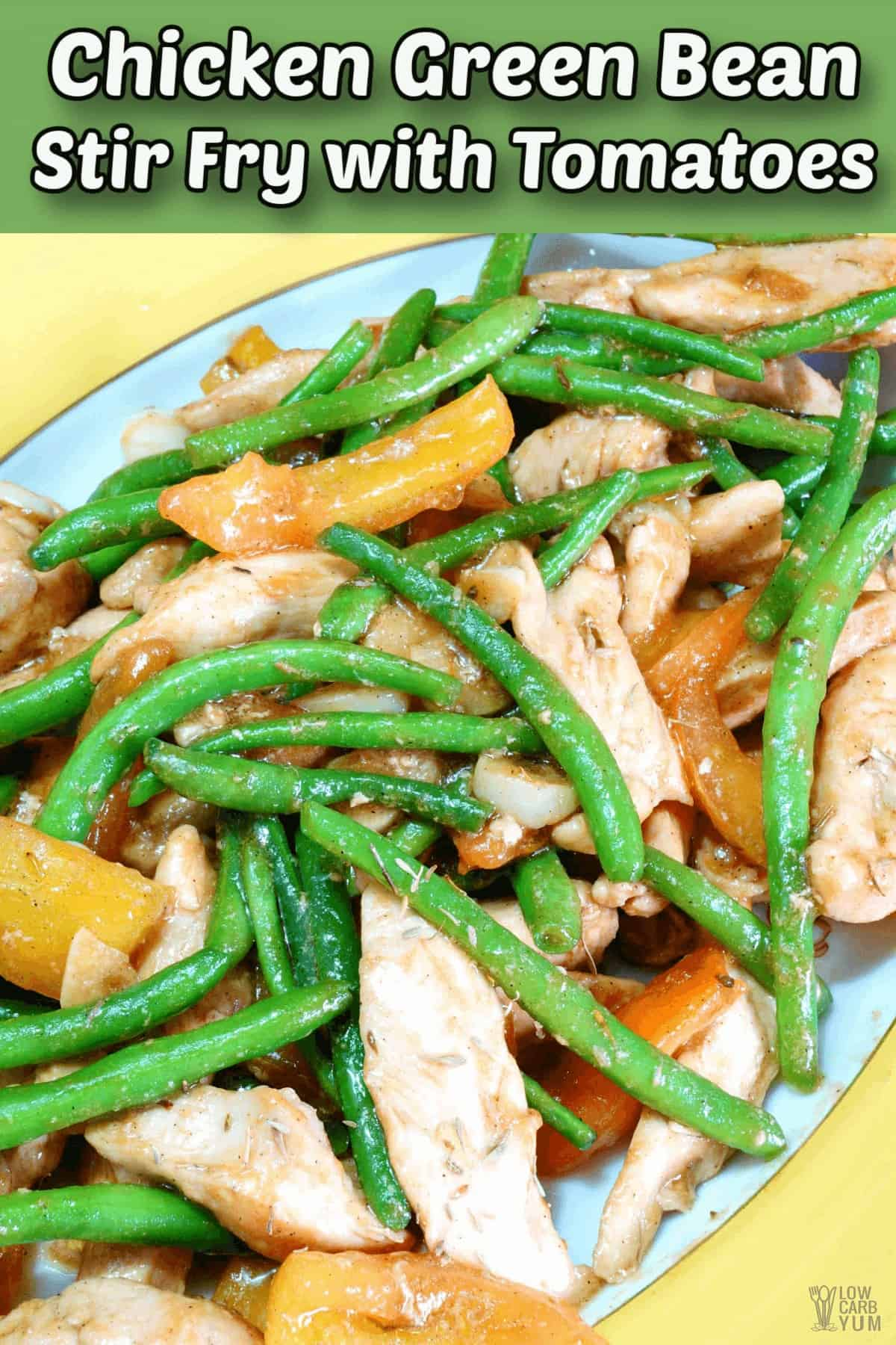 chicken green bean stir fry with tomatoes pintrest image