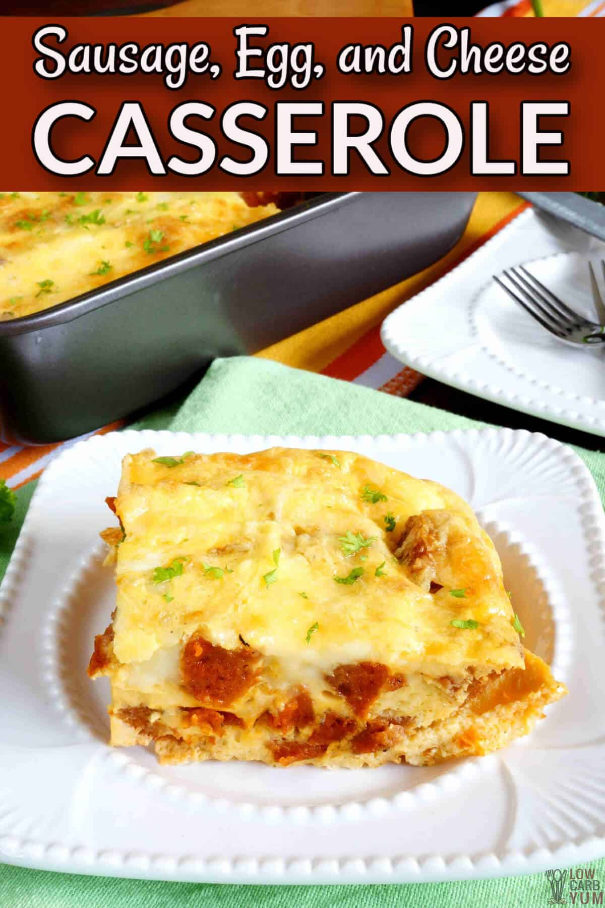 keto sausage egg and cheese casserole bake